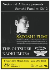3.23. Nocturnal Alliance presents Satoshi Fumi at 12 x 12 in Thailand
